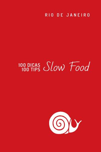 Guia Slow Food - 100 dicas Rio de Janeiro