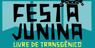 festa junina livre de transgenicos